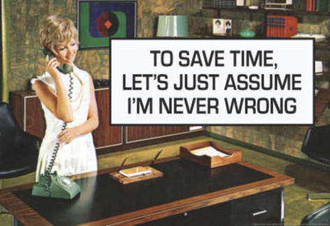 to-save-time-assume-i-m-never-wrong-funny-poster